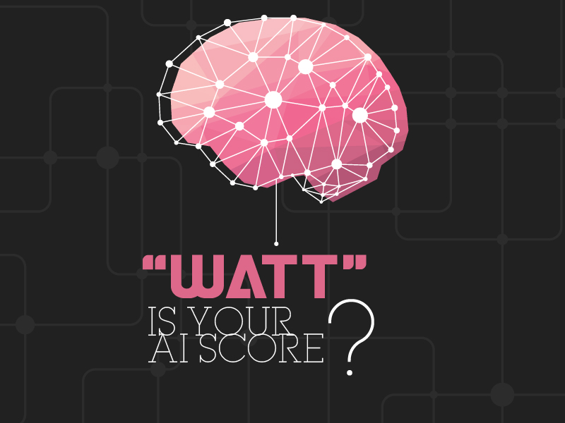 WATT is your AI Score
