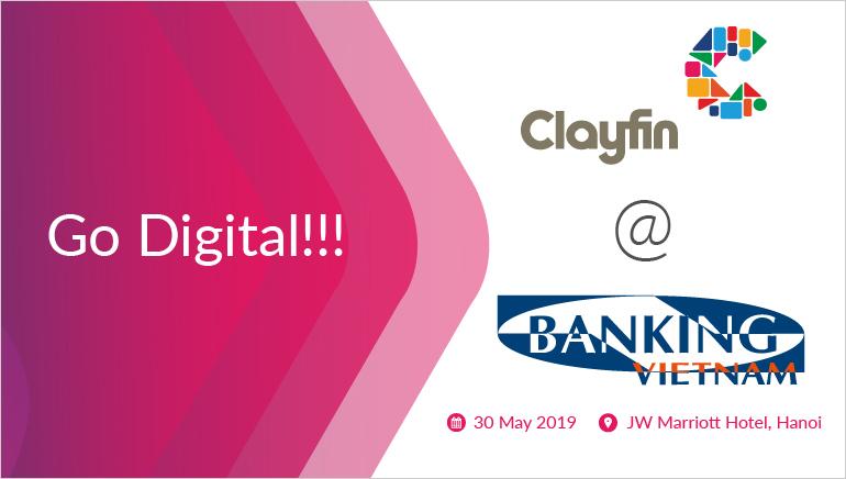 Go Digital! Clayfin @ Banking Vietnam 2019